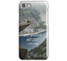 Not all those who wander 25 iPhone Case/Skin