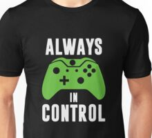 For Gamer - Always in control Tshirt Unisex T-Shirt