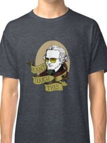 Kant Touch This Classic T-Shirt