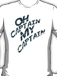 O Captain! My Captain! T-Shirt