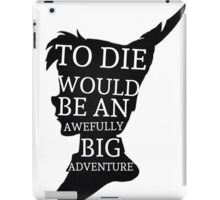 Peter Pan Quote Silhouette -- Big Adventure iPad Case/Skin