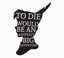 Peter Pan Quote Silhouette -- Big Adventure T-Shirt
