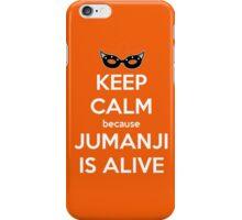 Keep Calm Because Jumanji is Alive iPhone Case/Skin