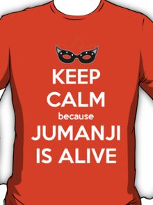 Keep Calm Because Jumanji is Alive T-Shirt