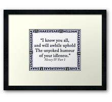 I Know You All - Shakespeare Framed Print