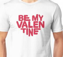 Be my valentine red heart Unisex T-Shirt