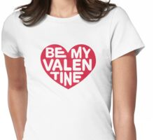 Be my valentine red heart Womens Fitted T-Shirt
