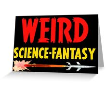 Weird Science Fantasy Greeting Card