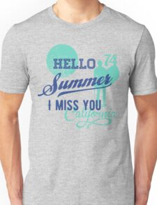 Hello Summer, I miss you Unisex T-Shirt