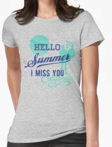 Hello Summer, I miss you Womens Fitted T-Shirt