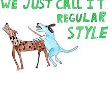 """We Just Call it Regular Style"" Color by KenTanakaLovesU"