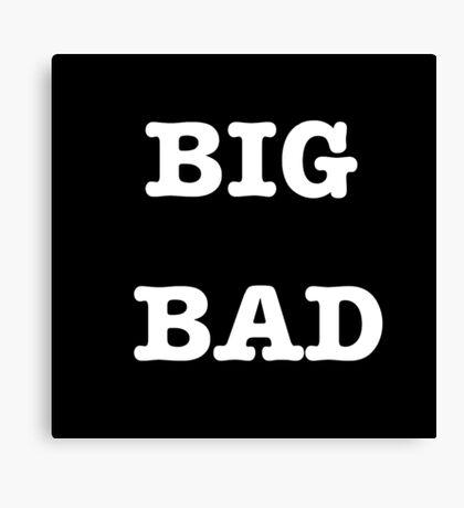 Big Bad Canvas Print