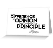 every difference of opinion is not a difference of principle - jefferson Greeting Card