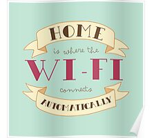 Home Is Where The Wi-Fi Connects Automatically Poster