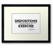 dispositions of the mind acquire strength by exercise - jefferson Framed Print