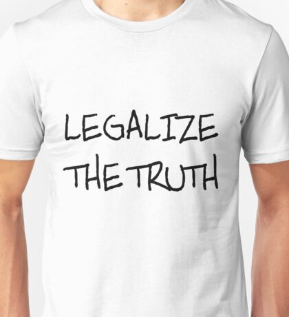 Legalize the Truth Unisex T-Shirt