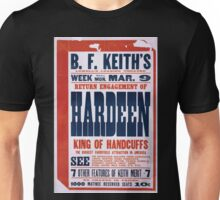 Performing Arts Posters Return engagement of Hardeen king of handcuffs the biggest vaudeville attraction in America 2039 Unisex T-Shirt