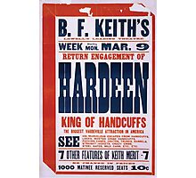 Performing Arts Posters Return engagement of Hardeen king of handcuffs the biggest vaudeville attraction in America 2039 Photographic Print