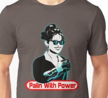 Now You're Palin With Power! Unisex T-Shirt