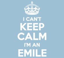 I can't keep calm, Im an EMILE by icant