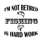 I'm Not Retired by Susan S. Kline