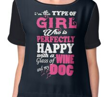 I am the type of girl who is perfectly happy with a glass of wine and my dog Chiffon Top