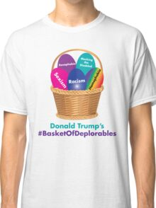Trump's Basket of Deplorables Classic T-Shirt