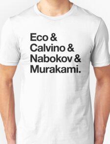 Eco & Calvino & Nabokov & Murakami (HELVETICA TYPE - Custom Order) Unisex T-Shirt