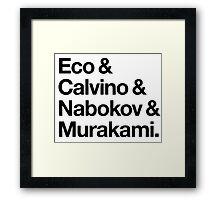 Eco & Calvino & Nabokov & Murakami (HELVETICA TYPE - Custom Order) Framed Print
