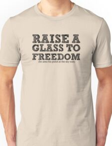 Raise a glass to freedom! Unisex T-Shirt