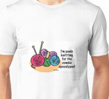 Panic knitting for the zombie apocalypse Unisex T-Shirt