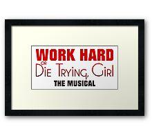 Work Hard or Die Trying Girl Framed Print
