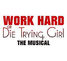 Work Hard or Die Trying Girl Photographic Print