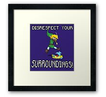 Disrespect your Surroundings Framed Print