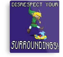 Disrespect your Surroundings Metal Print