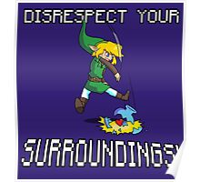 Disrespect your Surroundings Poster