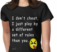 I Don't Cheat (Dark Background) Womens Fitted T-Shirt