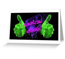 Radical Dude! Greeting Card