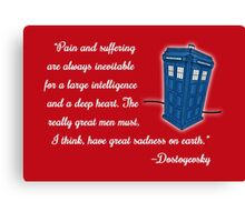Dostoyevsky Knew Him? (white text) Canvas Print