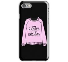 Cause it's too cold iPhone Case/Skin