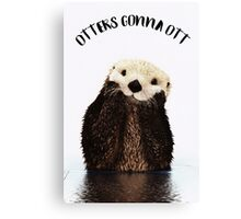Otters Gonna Ott Canvas Print