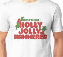 Time to get holly jolly hammered Unisex T-Shirt