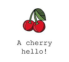 Cherry Hello! by tosojourn