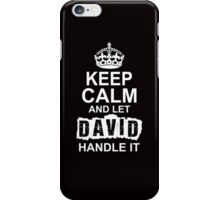 Keep Calm And Let David Handle It iPhone Case/Skin