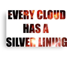 EVERY CLOUD HAS A SLIVER LINING Canvas Print