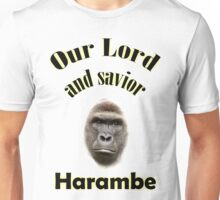 Our Lord And Savior Harambe Unisex T-Shirt
