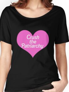Crush the Patriarchy Women's Relaxed Fit T-Shirt