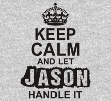 Keep Calm and Let Jason Handle It by 2E1K