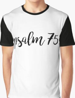 Psalm 75 Graphic T-Shirt