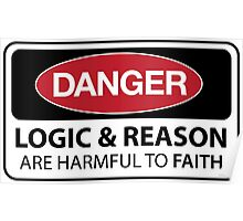 DANGER Logic & Reason are harmful to faith Poster